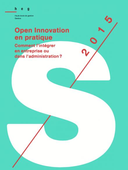 """""""Open Innovation en pratique"""" Symposium HEG – Genève Jeudi 7 mai 2015 Event Center La Praille"""