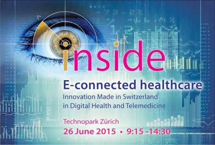 E-Connected healthcare Event, Technopark Zürich 26 June 2015 – 9:15-14:30