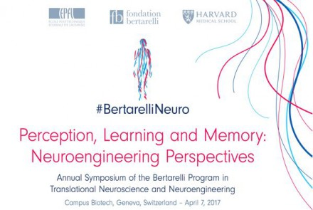 Bertarelli Symposium @ Campus Biotech:  Perception, Learning and Memory: Neuroengineering Perspectives