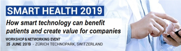 Smart Health 2019  25 June 2019, Zürich Technopark  Conference, Workshop & Networking